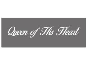 Queen Of His Heart Silver Foil Plaque