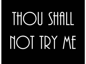 Thou Shall Not Try Me Silver Foil Plaque